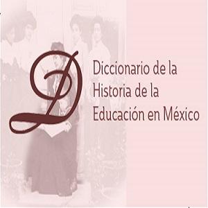 Diccionario De La Historia De La Educación En México