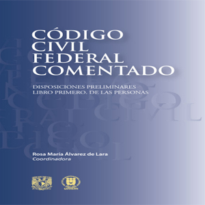 Código Civil Federal comentado: Disposiciones preliminares: Libro ...
